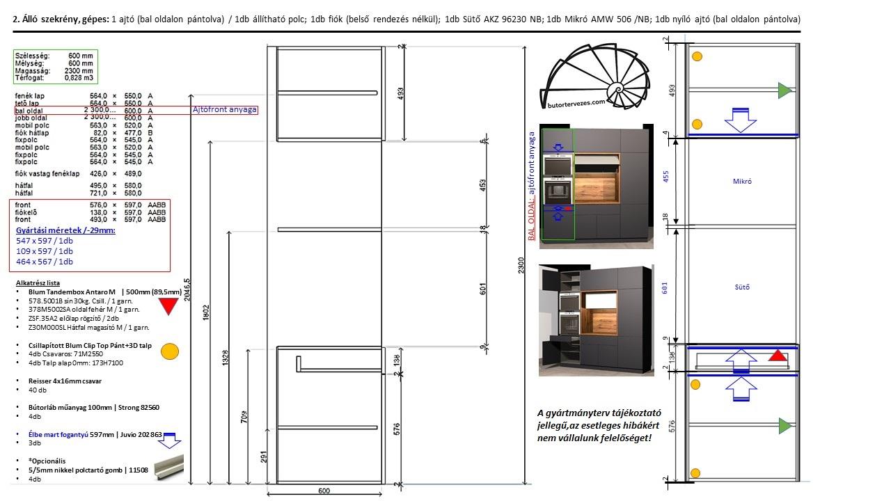 Egyedi konyhabútor gyártmányterv, álló gépe szekrény, 1db Blum antaro fiók, sütő, mikró, nyíló ajtók, polc